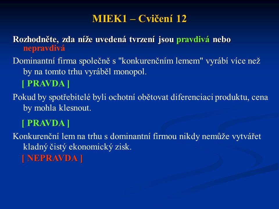MIEK1 – Cvičení 12 [ PRAVDA ] [ PRAVDA ] [ NEPRAVDA ]